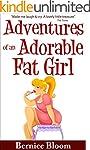 Adventures of an Adorable Fat Girl: A...