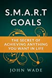 SMART Goals - The Secret of Achieving Anything You Want in Life
