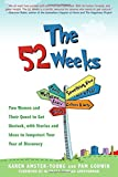img - for The 52 Weeks: Two Women and Their Quest to Get Unstuck, with Sto book / textbook / text book