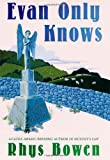 Evan Only Knows: A Constable Evans Mystery (0312301138) by Bowen, Rhys