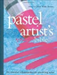 Pastel Artist's Bible: An Essential R...