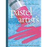 Pastel Artist's Bible: An Essential Reference for the Practicing Artist (Artist's Bibles) ~ Claire Waite Brown