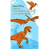 Darwin et l'�volution expliqu�s � nos petits-enfantspar Pascal Picq
