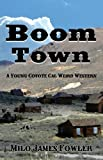 img - for Boom Town - A Young Coyote Cal Weird Western book / textbook / text book