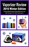 img - for VAPORIZER REVIEW - 2016 Winter Edition - Compiled by the Editors at CannabisConsumersGroup.US: Includes Latest 2016 Product Updates! book / textbook / text book