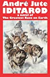 5149k0ls6JL. SL160  IDITAROD a novel of The Greatest Race on Earth