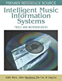 img - for Intelligent Music Information Systems: Tools and Methodologies (Premier Reference Source) book / textbook / text book