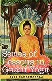 Series of Lessons in Gnani Yoga by Yogi Ramacharaka