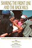 img - for Sharing the Front Line and the Back Hills: International Protectors and Providers - Peacekeepers, Humanitarian Aid Workers and the Media in the Midst of Crisis book / textbook / text book