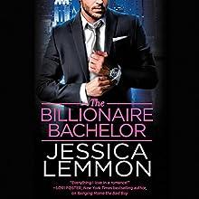 The Billionaire Bachelor | Livre audio Auteur(s) : Jessica Lemmon Narrateur(s) : Sasha Dunbrooke