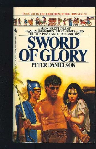 SWORD OF GLORY (Children of the Lion, No 8), PETER DANIELSON