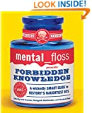mental floss presents Forbidden Knowledge: A Wickedly Smart Guide to History's Naughtiest Bits