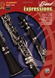 img - for Band Expressions, Book Two Student Edition: Clarinet (Book & CD) (Expressions Music Curriculum) book / textbook / text book