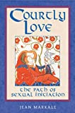 Courtly Love: The Path of Sexual Initiation (0892817712) by Markale, Jean