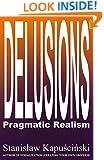 DELUSIONS - Pragmatic Realism