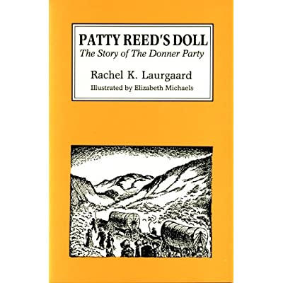 Patty Reed's doll: Rachel K Laurgaard: Amazon.com: Books