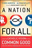 img - for A Nation for All: How the Catholic Vision of the Common Good Can Save America from the Politics of Division book / textbook / text book