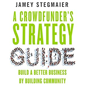 A Crowdfunder's Strategy Guide Audiobook
