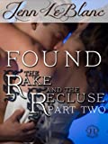 FOUND : The Rake and the Recluse : Part Two (a time travel romance) (The Rake And The Recluse : A serial novel)