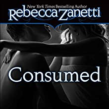 Consumed (       UNABRIDGED) by Rebecca Zanetti Narrated by Karen White