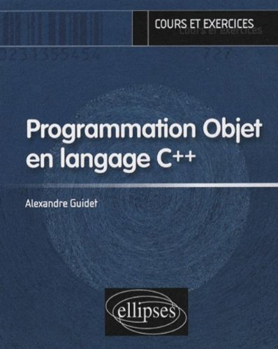 Programmation Objet en langage C++ (French Edition)