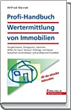 Profi-Handbuch Wertermittlung von Immobilien: Vergleichswert, Ertragswert, Sachwert; Hilfen fr Kauf, Verkauf, Erbfolge und Steuer; Gutachten kontrollieren und professionell erstellen