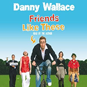Friends Like These | [Danny Wallace]