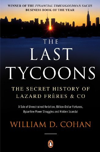 the-last-tycoons-the-secret-history-of-lazard-freres-co-the-secret-history-of-lazard-freres-co