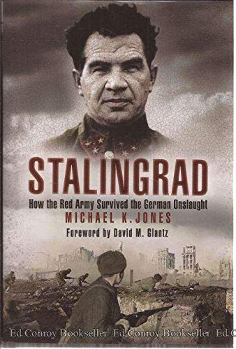 Stalingrad: How the Red Army Survived the German Onslaught, Jones, Michael K.