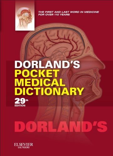 Dorland's Pocket Medical Dictionary, 29e (Dorland's...