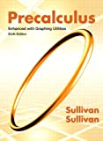 Precalculus Enhanced with Graphing Utilites (6th Edition)