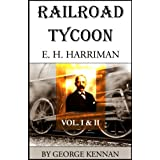 Railroad Tycoon: A Biography of E.H. Harriman (Vol. I & II)