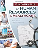 img - for Fundamentals of Human Resources in Healthcare book / textbook / text book