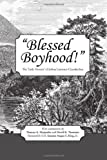img - for Blessed Boyhood! The 'Early Memoir' of Joshua Lawrence Chamberlain book / textbook / text book