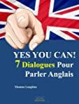 Yes You Can! 7 Dialogues Pour Parler...
