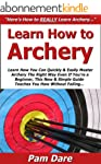 Learn How to Archery: Learn How You C...