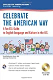 img - for Celebrate the American Way: A Fun ESL Guide to English Language & Culture in the U.S. (Book + Audio) (English as a Second Language Series) book / textbook / text book