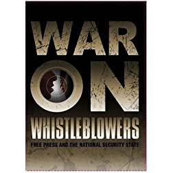 War on Whistleblowers: Free Press & The National