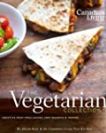 Canadian Living: The Vegetarian Colle...