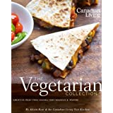 Canadian Living: The Vegetarian Collection: Creative Meat-Free Dishes That Nourish and Inspireby Alison Kent