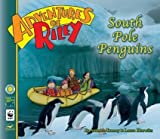 Adventures of Riley--South Pole Penguins