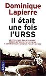 Il était une fois l'URSS : Le fantastique raid automobile de deux jeunes couples français sur les routes interdites du pays des Soviets par Lapierre