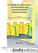 Unsteady Aerodynamics, Aeroacoustics and Aeroelasticity of Turbomachines [Edizione Kindle]