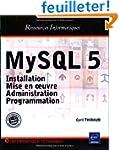 MySQL 5 : Installation, mise en oeuvr...