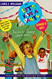School's Out (Let's Have a Party) (0380789256) by Williams, Laura E.