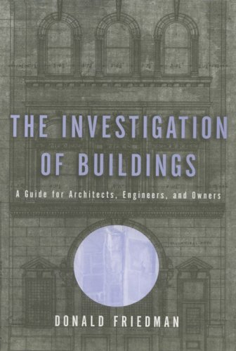 The Investigation of Buildings: A Guide for Architects,...
