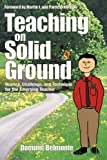 img - for Teaching on Solid Ground: Nuance, Challenge, and Technique for the Emerging Teacher by Dominic V. Belmonte (2006-02-15) book / textbook / text book