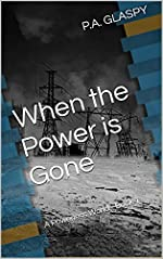When the Power is Gone: A Powerless World - Book 1 (A Powerless World Series)