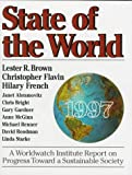 State of the World 1997: A Worldwatch Institute Report on Progress Toward a Sustainable Society (0393040089) by Brown, Lester R.