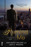 Remind Me (A Chasing Fire Novel)